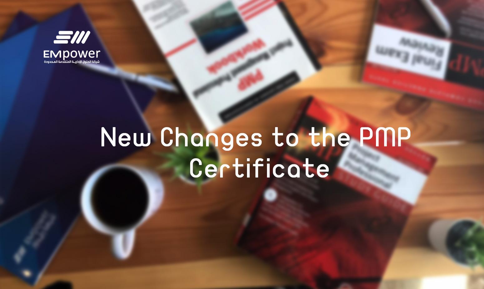New Changes to the PMP Certificate - التغييرات الجديدة على شهادة PMP